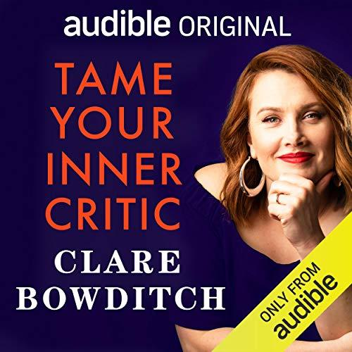 Clare Bowditch has delivered a true gem of a podcast with Tame Your Inner Critic. Photo: Audible