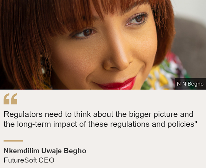 """""""Regulators need to think about the bigger picture and the long-term impact of these regulations and policies"""""""", Source: Nkemdilim Uwaje Begho, Source description: FutureSoft CEO, Image: Nkemdilim Uwaje Begho"""