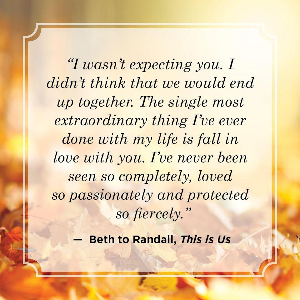 """<p>""""I wasn't expecting you. I didn't think that we would end up together. The single most extraordinary thing I've ever done with my life is fall in love with you. I've never been seen so completely, loved so passionately and protected so fiercely.""""</p>"""