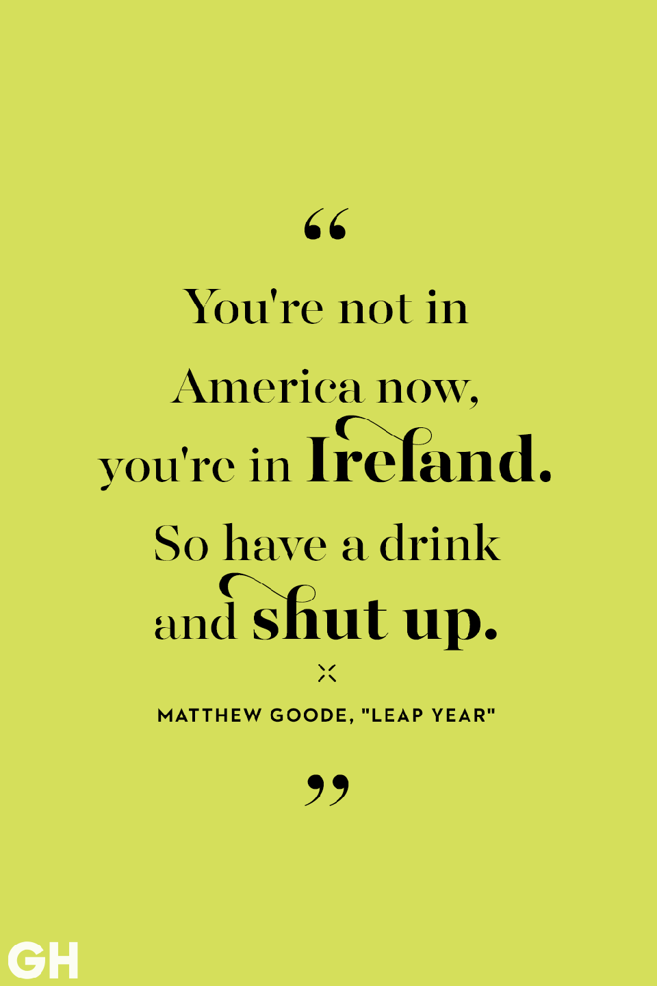 <p>You're not in America now, you're in Ireland. So have a drink and shut up. </p>