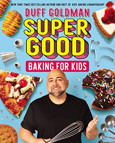 """Super Good Baking for Kids,"" by Duff Goldman (Amazon / Amazon)"