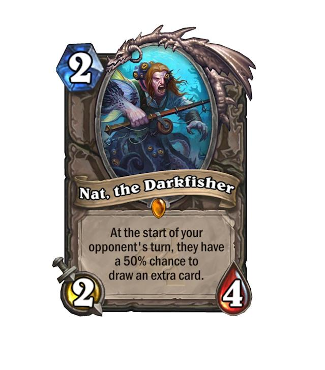 <p>Now, here's the flavor we've been looking for. At first glance, the new Nat is terrible. But think about it: How about those pesky mill decks running around? He could get really annoying, really fast.</p>