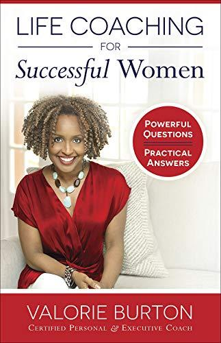 """Life Coaching for Successful Women"" by Valorie Burton (Amazon / Amazon)"