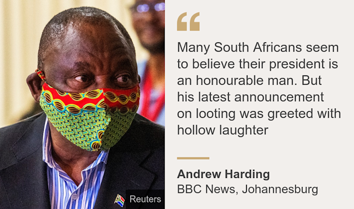 """""""Many South Africans seem to believe their president is an honourable man. But his latest announcement on looting was greeted with hollow laughter"""", Source: Andrew Harding, Source description: BBC News, Johannesburg, Image: Cyril Ramaphosa"""