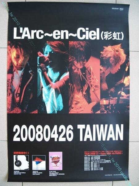 海報滿3張免運~彩虹樂團 L'Arc En Ciel【2008 台北演唱會】 天團日語專輯宣傳~  免競標
