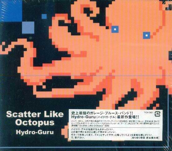 K - HYDRO-GURU - Scatter Like Octopus - 日版 - NEW