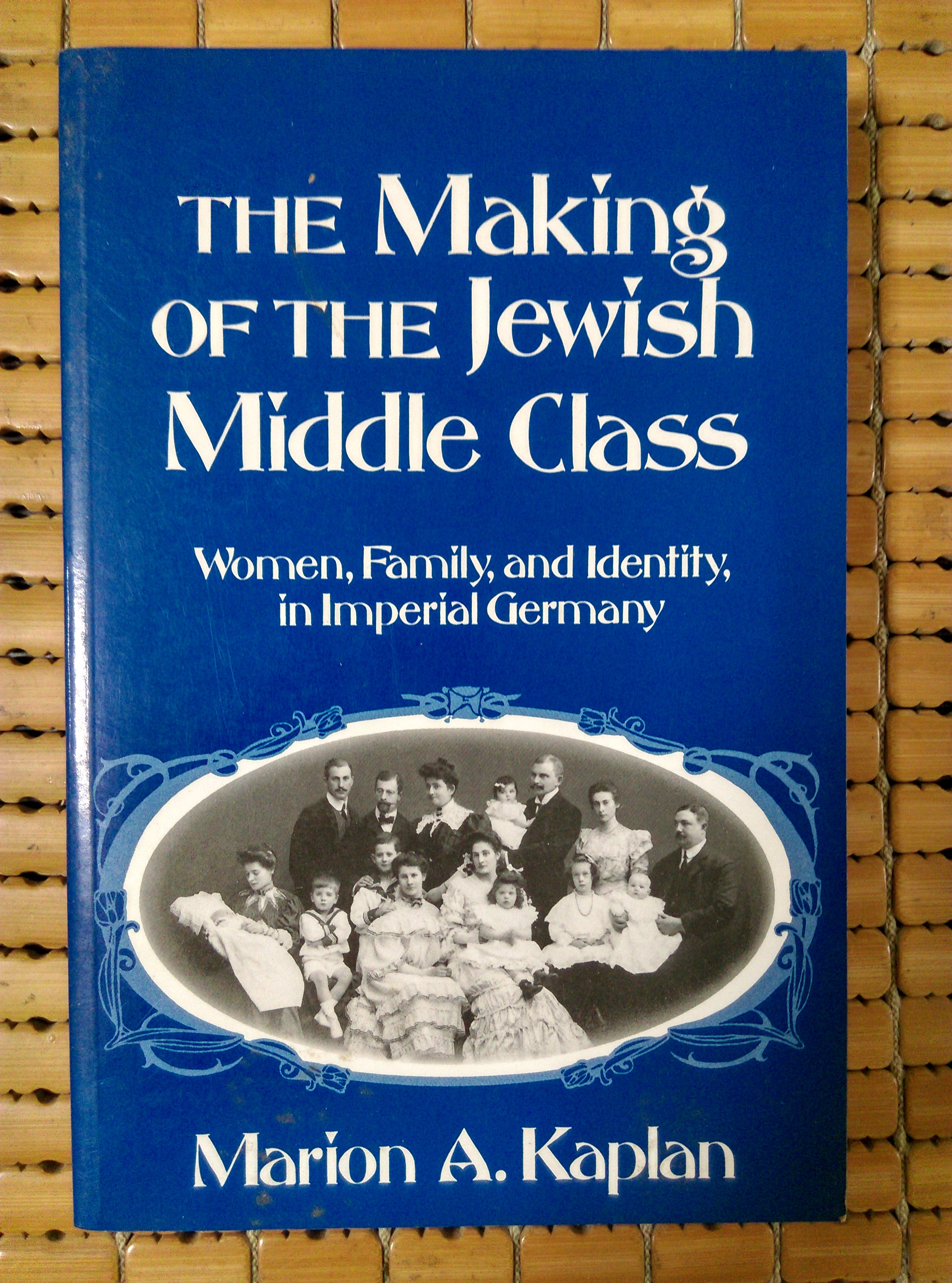 不二書店 THE Making OF THE Jewish Middle Class Marion A.Kaplan