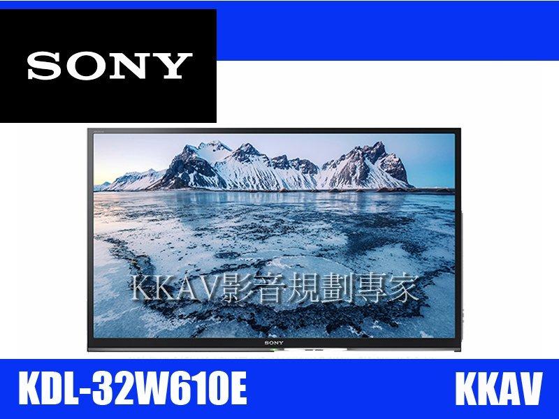~KKAV影音規劃 ~SONY 新力 LED液晶電視 32吋 KDL~32W610E 來電