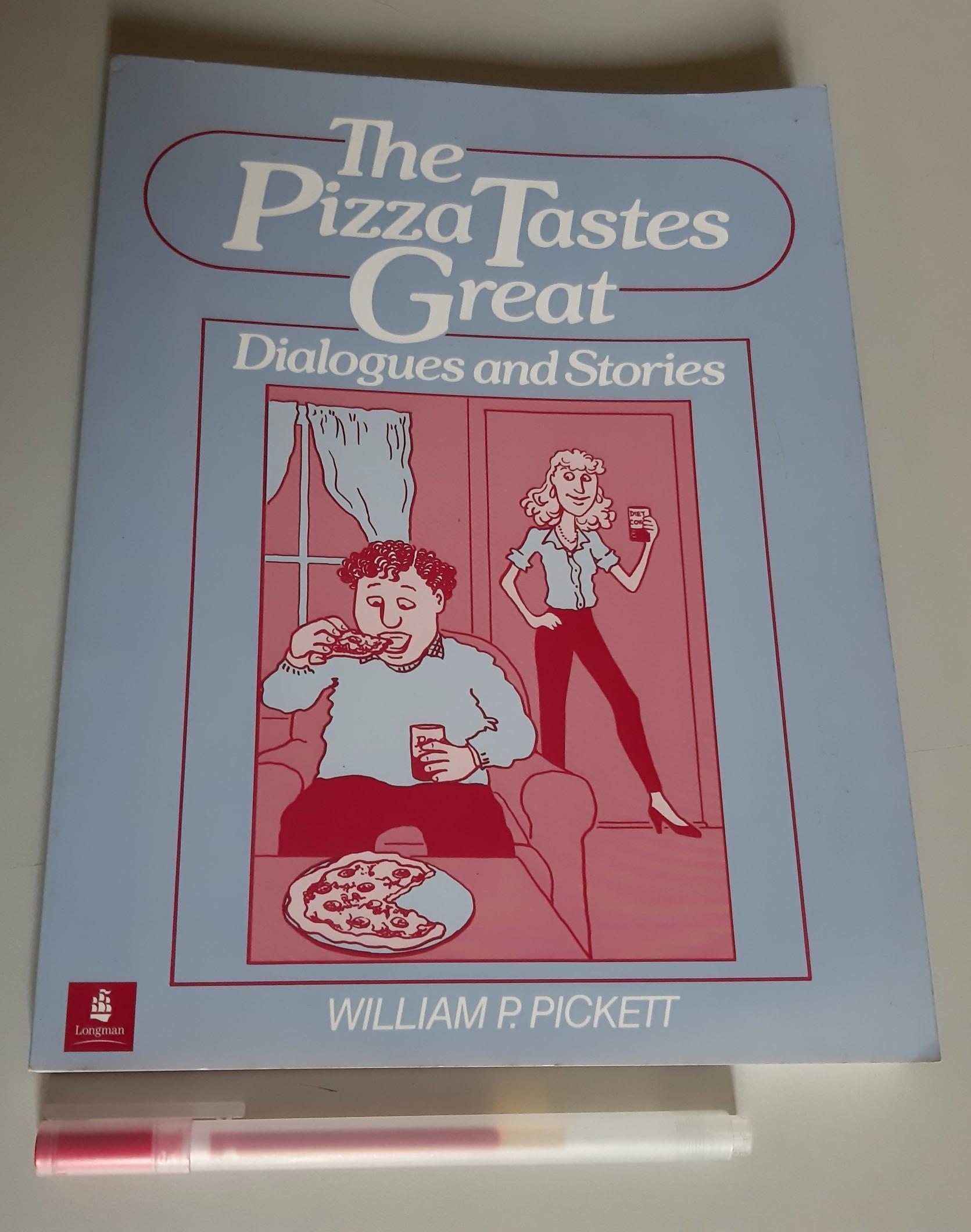基礎英語會話和故事 The Pizza Tastes Great: Dialogues and Stories 附解答【書極新,無書寫】