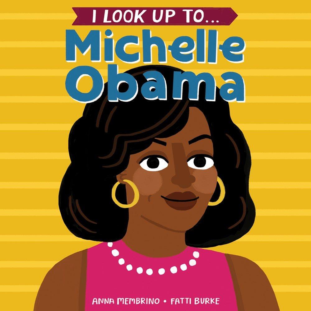 *小貝比的家*I LOOK UP TO MICHELLE OBAMA/硬頁書/3~6歲