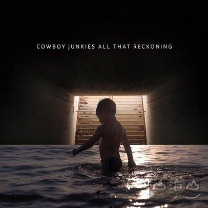 【進口版】All That Reckoning / 煙槍牛仔樂團 Cowboy Junkies---PRPCD149