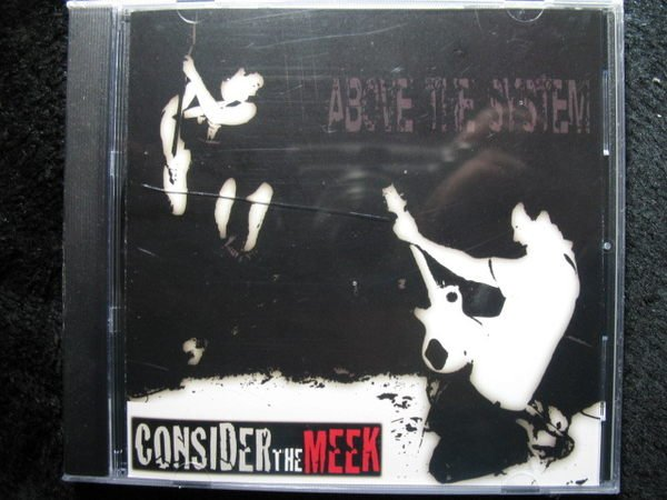 ABOVE THE SYSTEM - CONSIDER THE MEEK - 全新未拆 - 81元起標 R156