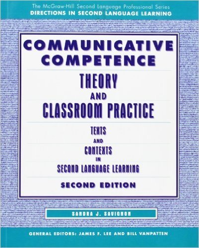 Communicative Competence: Theory and Classroom Practice 2 e
