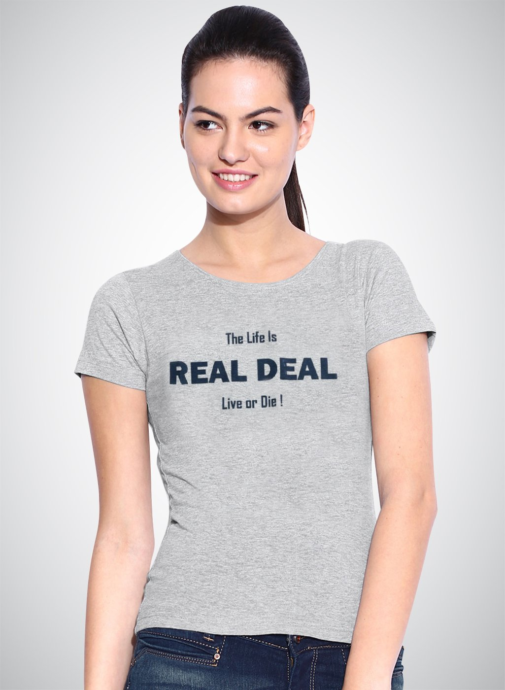 The Life Is REAL DEAL Live or Die !字體設計T恤
