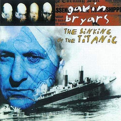 蓋文‧布萊爾︰鐵達尼號沈沒記 Gavin Bryars: The Sinking Of The Titanic / 蓋文布萊爾 ---4460612