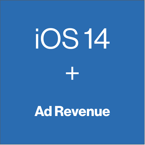 iOS 14 Impact on Ad Revenue