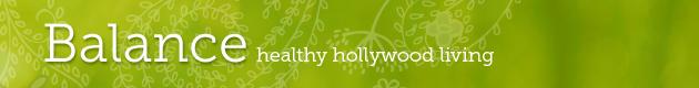 Balance: Healthy Hollywood Living