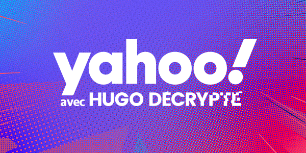 Hugo Décrypte | Yahoo France