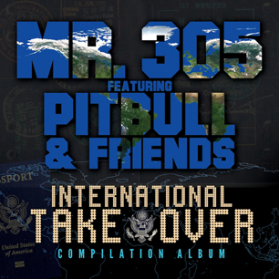 Full Album Premiere: Mr. 305 Featuring Pitbull and Friends, 'International Takeover'