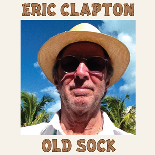 New Eric Clapton Album 'Old Sock' Due in March