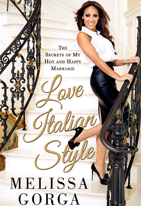 Melissa Gorga Reveals Sexy Cover of New Book Love Italian Style: The Secrets of My Hot and Happy Marriage
