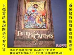 二手書博民逛書店FREEING罕見THE CAPTIVESY14635 請參考圖片 外文原版書