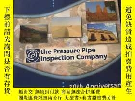 二手書博民逛書店the罕見Pressure Pipe Inspection Company 1997-2007Y288507