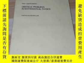 二手書博民逛書店Obstacle罕見Problems in Mathematical Physics 數學物理中的障礙問題 英文版