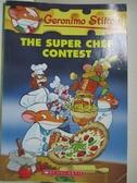 【書寶二手書T1/原文小說_GNN】The Super Chef Contest_Stilton, Geronimo