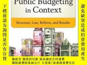 二手書博民逛書店Public罕見Budgeting in Context: Structure, Law, Reform and
