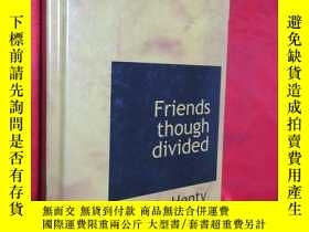二手書博民逛書店Friends罕見Though Divided (硬精裝) 【詳
