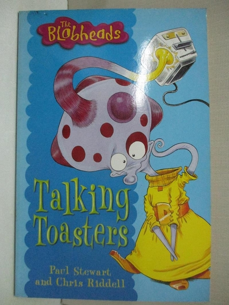 【書寶二手書T3/兒童文學_GE9】Talking Toasters_Paul Stewart, Chris Riddell