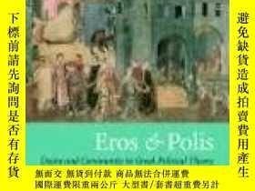 二手書博民逛書店Eros罕見And PolisY256260 Paul W. Ludwig Cambridge Univers