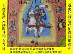 二手書博民逛書店THE罕見KiSS THAT MiSSED:錯過的吻,Y212829