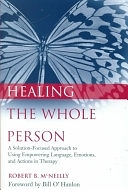 二手書 Healing the Whole Person: A Solution-Focused Approach to Using Empowering Language, Emotions, a R2Y 0471382744