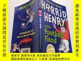 二手書博民逛書店Horrid罕見Henry and the Football Fiend:可怕的亨利和足球惡魔.Y200392