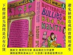 二手書博民逛書店butterflies罕見bullies bad bad habits 蝴蝶欺負壞習慣Y200392