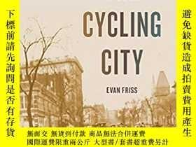 二手書博民逛書店The罕見Cycling City: Bicycles and