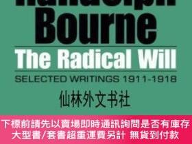 二手書博民逛書店【罕見】The Radical Will: Selected Writings 1911-1918Y27248