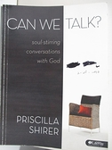 【書寶二手書T8/宗教_EMP】Can We Talk?_Priscilla Shirer