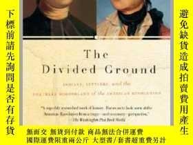 二手書博民逛書店The罕見Divided Ground: Indians, Settlers, and the Northern