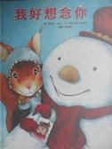 【書寶二手書T7/少年童書_YED】我好想念你_薩維耶德沃