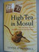 【書寶二手書T7/原文小說_IEP】High Tea in Mosul: The True Story…_Lynne O