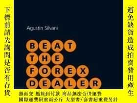 二手書博民逛書店Beat罕見The Forex DealerY255562 Agustin Silvani Wiley 出版