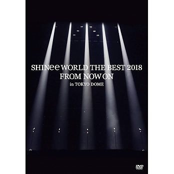SHINee WORLD THE BEST 2018 ~FROM NOW ON~ in TOKYO DOME DVD (OS小舖)