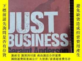 二手書博民逛書店JUST罕見BUSINESS Geraint AndersonY25624 headline headline