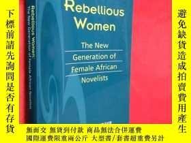 二手書博民逛書店Rebellious罕見Women: The New Gener