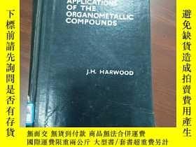 二手書博民逛書店INDUSTRIAL罕見APPLICATIONS OF THE ORGANOMETALLIC COMPOUNDS