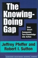 二手書博民逛書店《The Knowing-doing Gap: How Smart Companies Turn Knowledge Into Action》 R2Y ISBN:1578511240