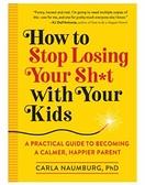 [2美國直購] 2021 AMAZON 暢銷書排行榜 How to Stop Losing Your Sh*t with Your Kid